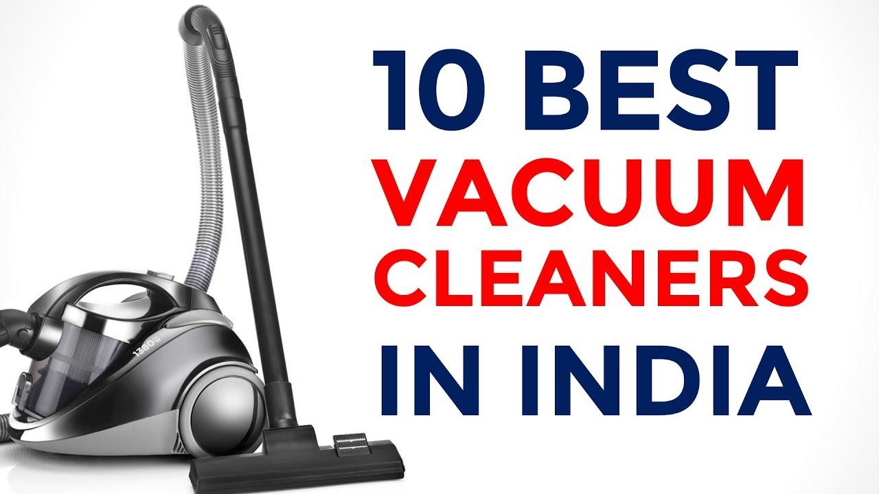 Top 10 Best Vacuum Cleaners Online In India 2018 Reviews